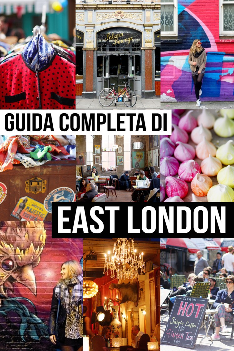 East London. Guida completa alla Londra hipster, creativa, nascosta e segreta.